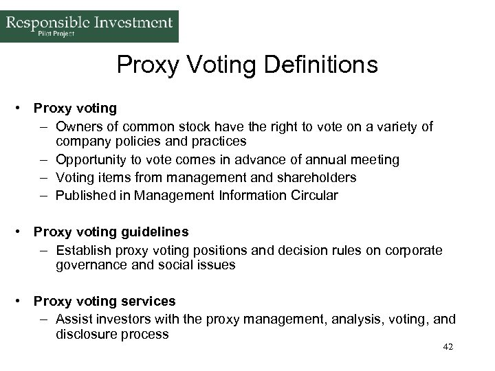 Proxy Voting Definitions • Proxy voting – Owners of common stock have the right