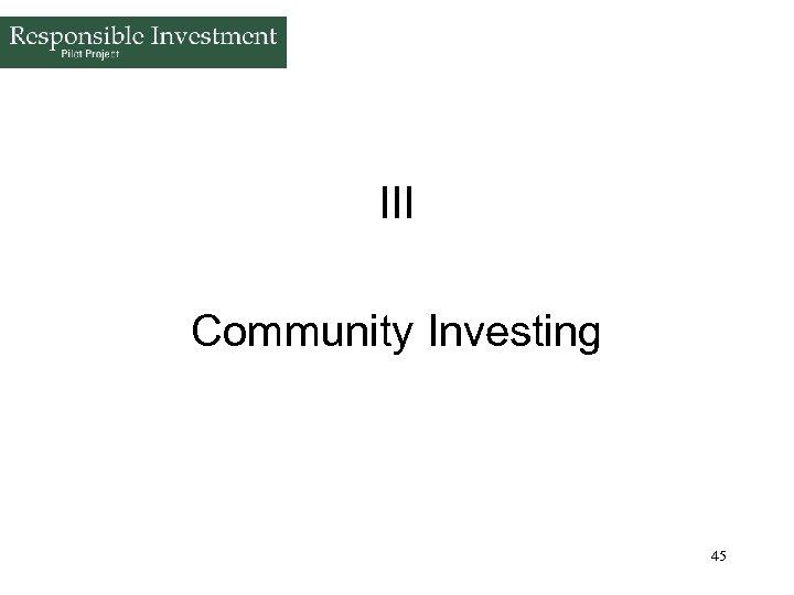 III Community Investing 45