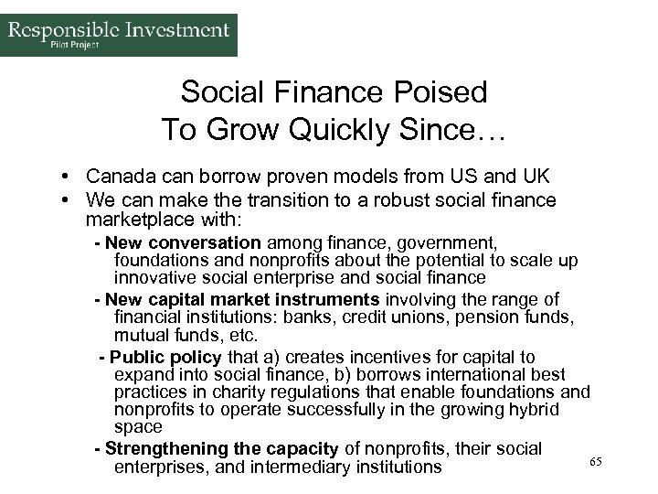 Social Finance Poised To Grow Quickly Since… • Canada can borrow proven models from