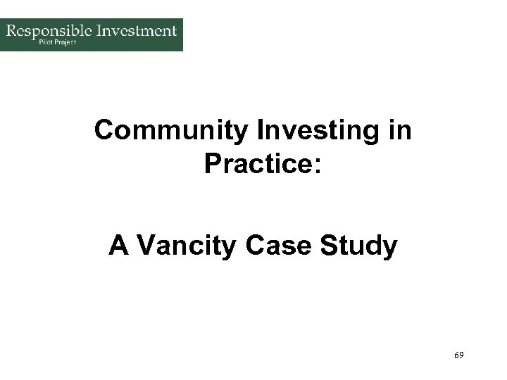 Community Investing in Practice: A Vancity Case Study 69