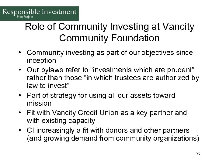 Role of Community Investing at Vancity Community Foundation • Community investing as part of
