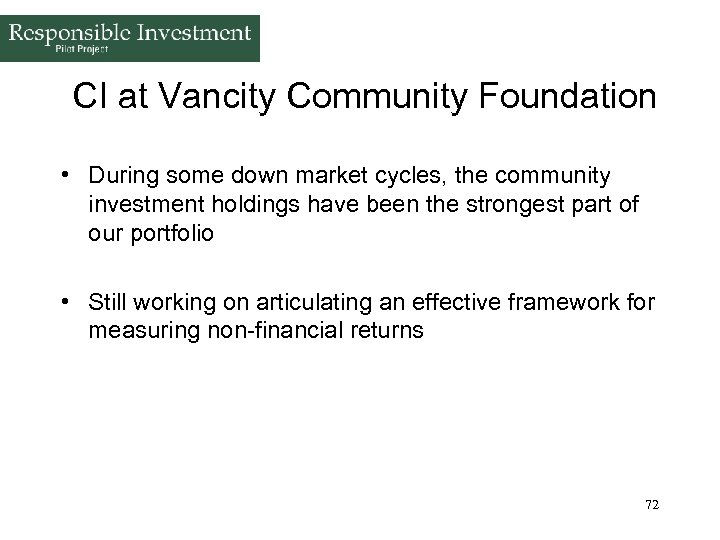 CI at Vancity Community Foundation • During some down market cycles, the community investment