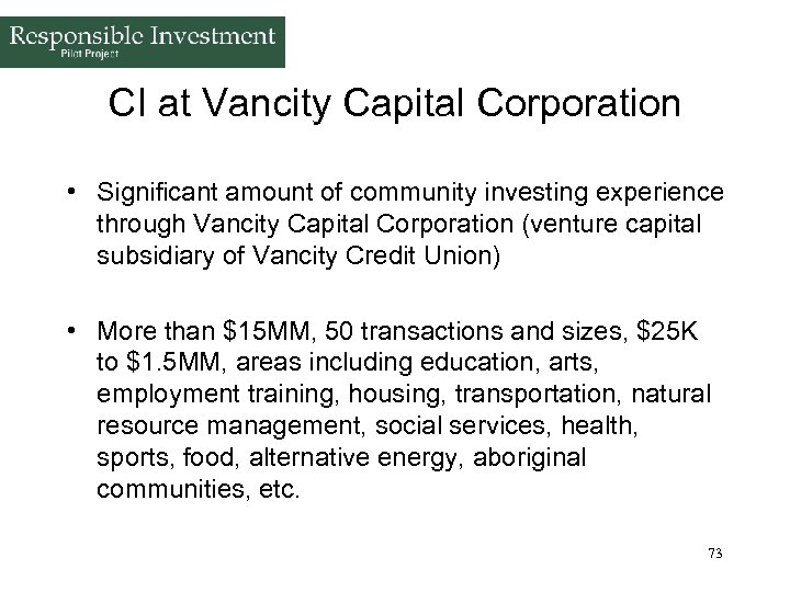 CI at Vancity Capital Corporation • Significant amount of community investing experience through Vancity