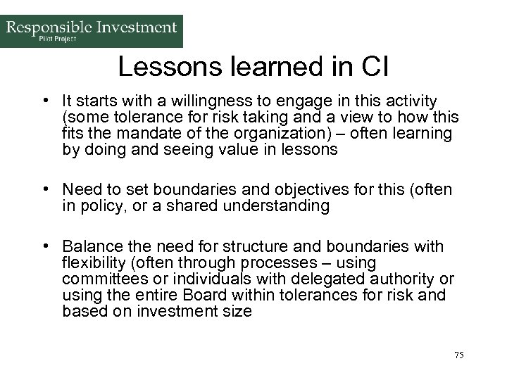 Lessons learned in CI • It starts with a willingness to engage in this