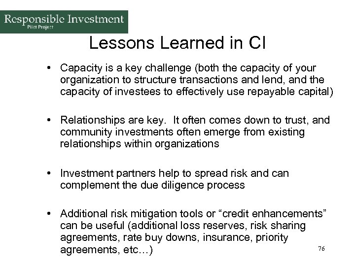 Lessons Learned in CI • Capacity is a key challenge (both the capacity of