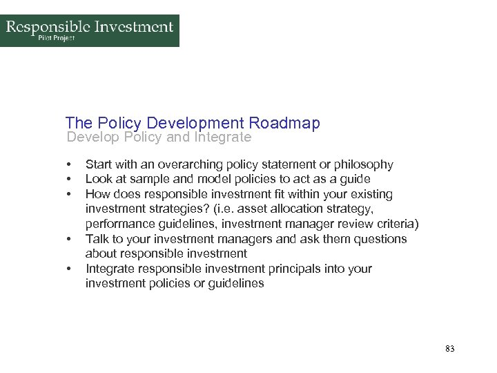 The Policy Development Roadmap Develop Policy and Integrate • • • Start with an