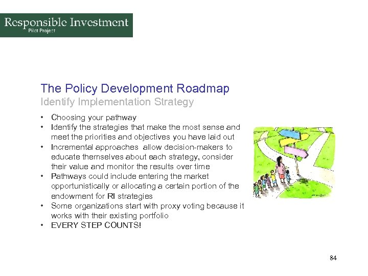 The Policy Development Roadmap Identify Implementation Strategy • Choosing your pathway • Identify the