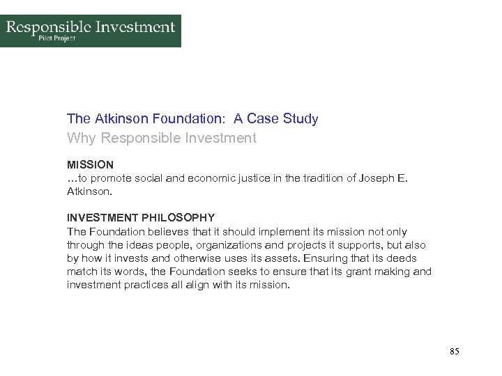 The Atkinson Foundation: A Case Study Why Responsible Investment MISSION …to promote social and