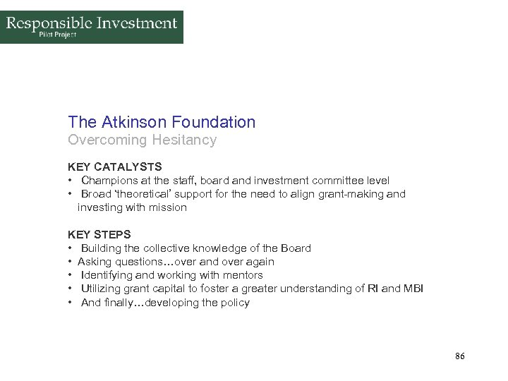 The Atkinson Foundation Overcoming Hesitancy KEY CATALYSTS • Champions at the staff, board and