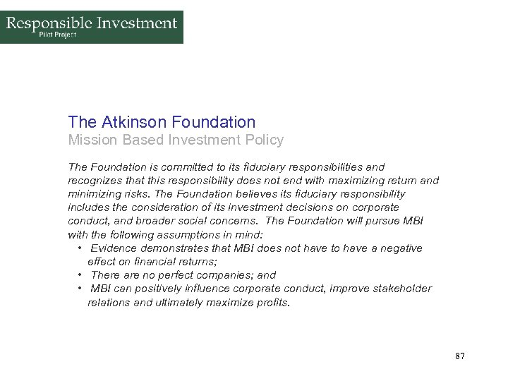The Atkinson Foundation Mission Based Investment Policy The Foundation is committed to its fiduciary