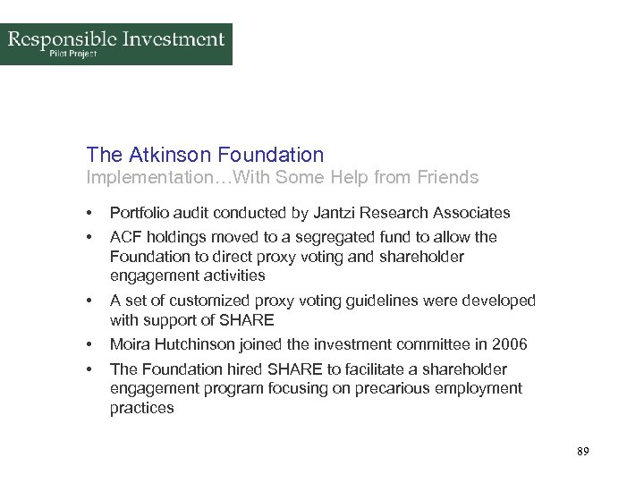 The Atkinson Foundation Implementation…With Some Help from Friends • • Portfolio audit conducted by
