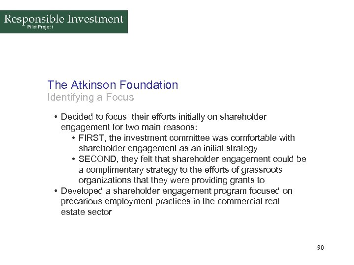 The Atkinson Foundation Identifying a Focus • Decided to focus their efforts initially on