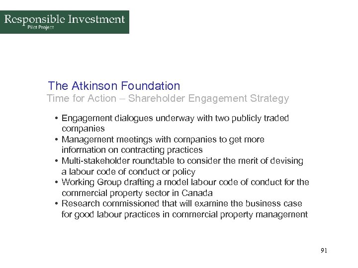 The Atkinson Foundation Time for Action – Shareholder Engagement Strategy • Engagement dialogues underway