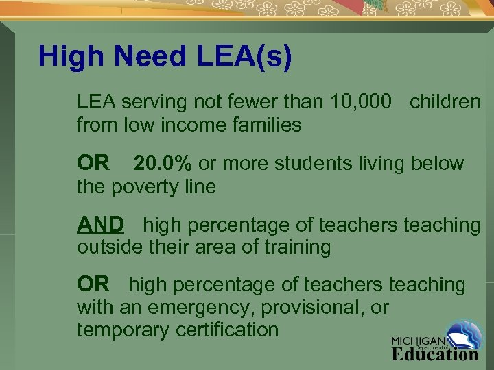 High Need LEA(s) LEA serving not fewer than 10, 000 children from low income