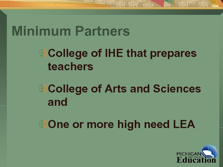 Minimum Partners College of IHE that prepares teachers College of Arts and Sciences and