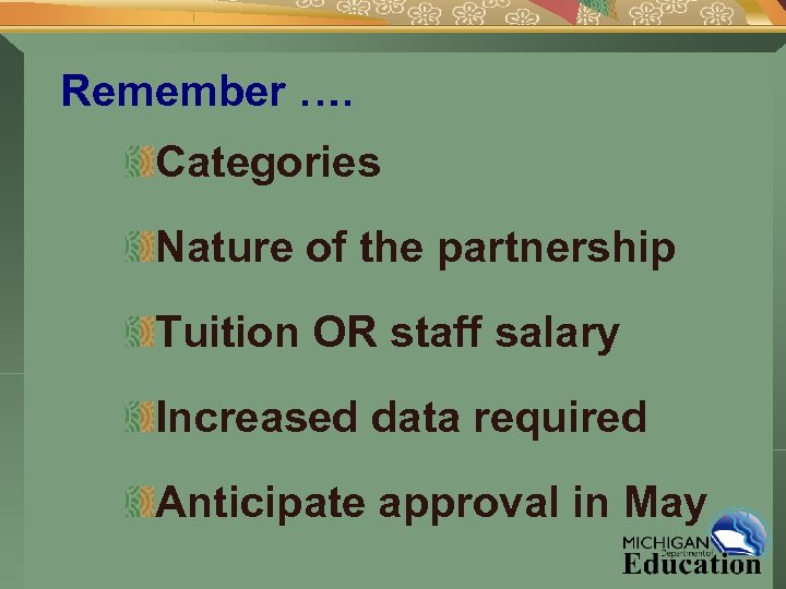 Remember …. Categories Nature of the partnership Tuition OR staff salary Increased data required