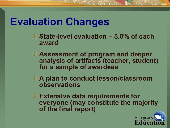 Evaluation Changes State-level evaluation – 5. 0% of each award Assessment of program and
