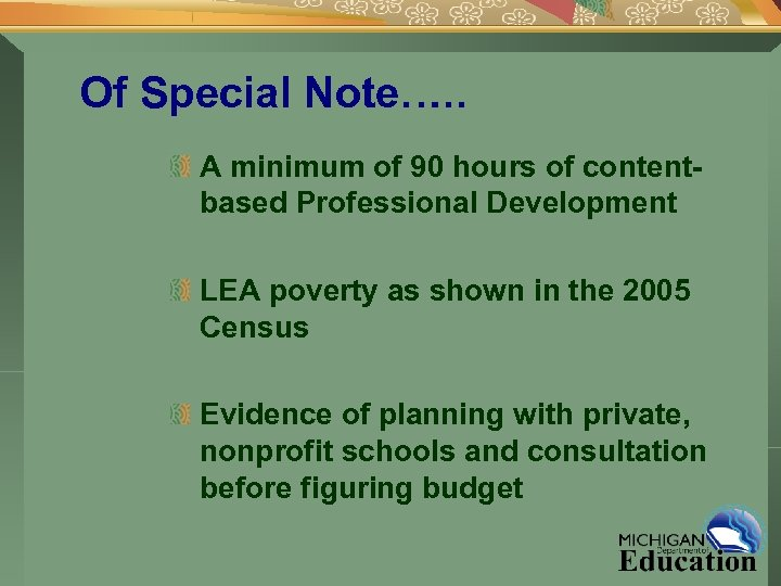 Of Special Note…. . A minimum of 90 hours of contentbased Professional Development LEA