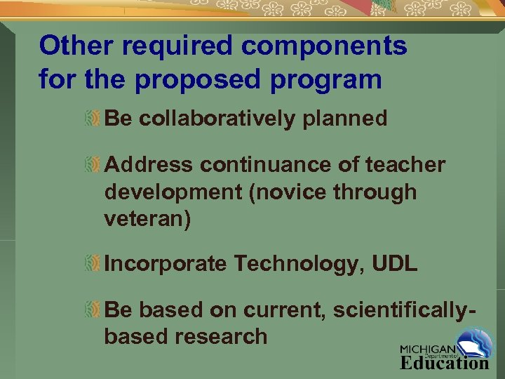 Other required components for the proposed program Be collaboratively planned Address continuance of teacher