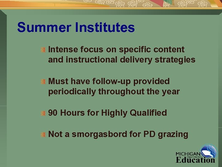 Summer Institutes Intense focus on specific content and instructional delivery strategies Must have follow-up
