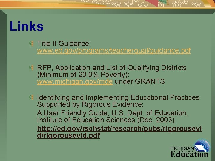 Links Title II Guidance: www. ed. gov/programs/teacherqual/guidance. pdf RFP, Application and List of Qualifying