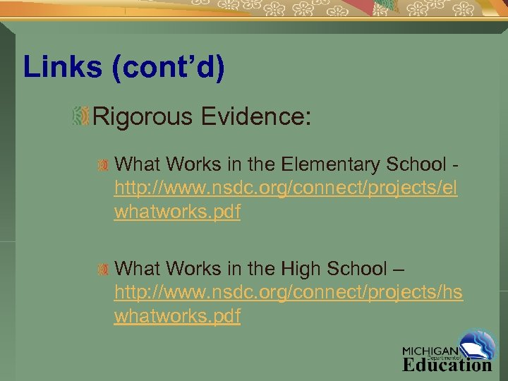 Links (cont'd) Rigorous Evidence: What Works in the Elementary School - http: //www. nsdc.