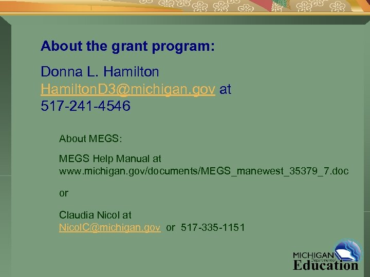 About the grant program: Donna L. Hamilton. D 3@michigan. gov at 517 -241 -4546