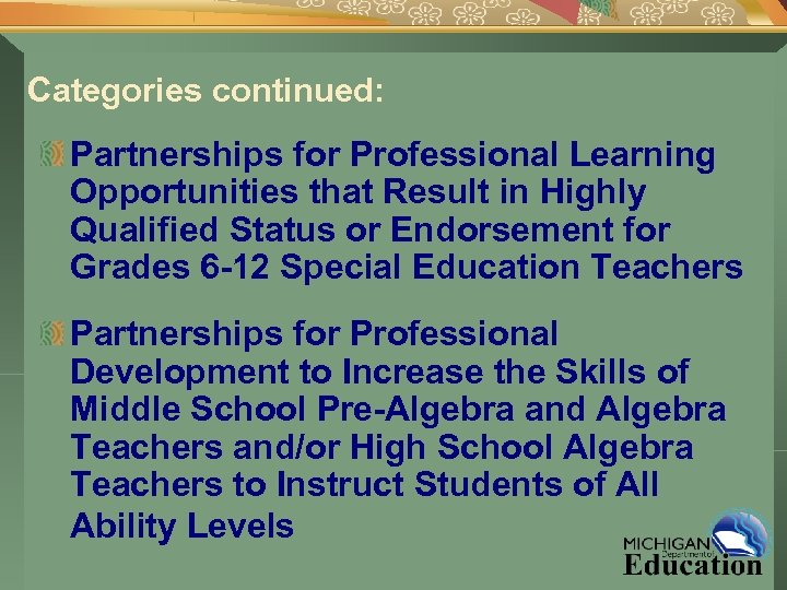 Categories continued: Partnerships for Professional Learning Opportunities that Result in Highly Qualified Status or