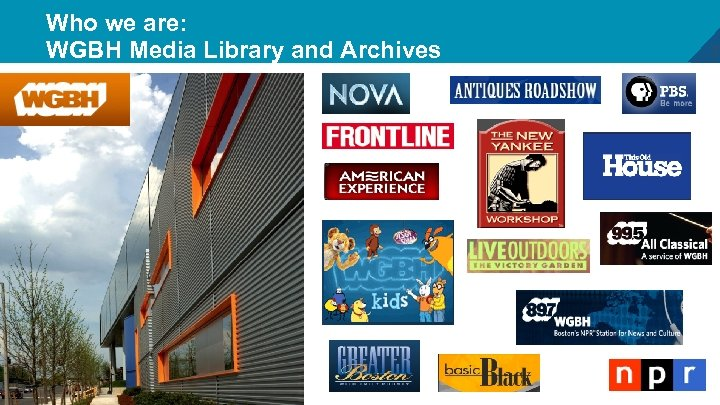 Who we are: WGBH Media Library and Archives 2