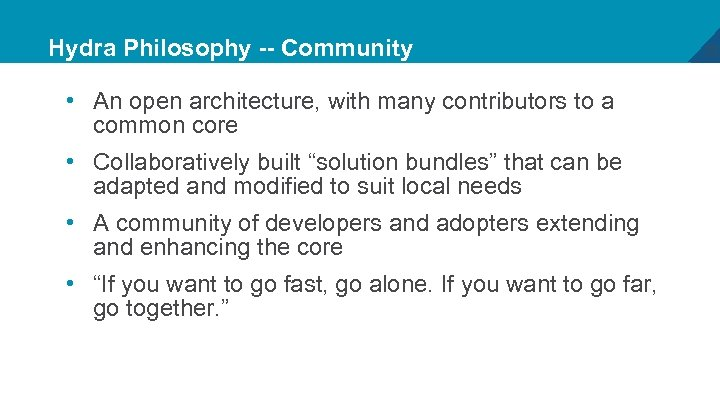 Hydra Philosophy -- Community • An open architecture, with many contributors to a common