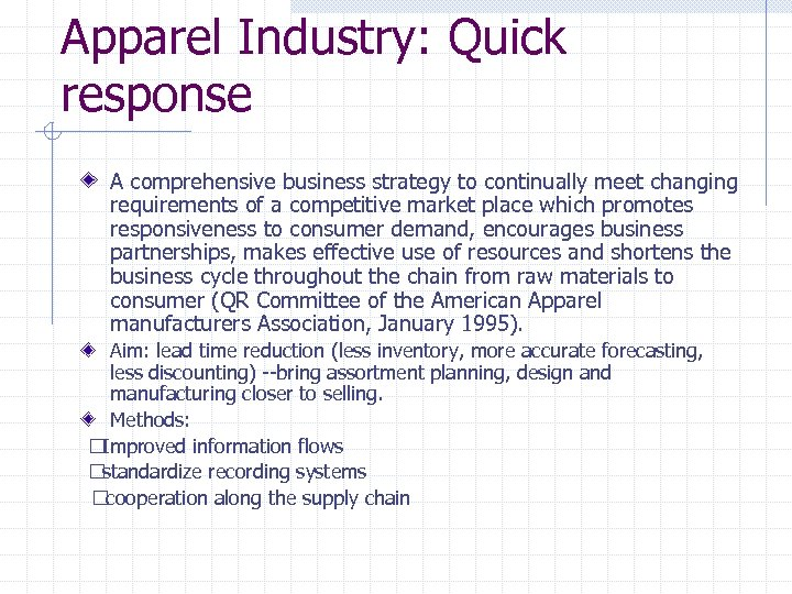 Apparel Industry: Quick response A comprehensive business strategy to continually meet changing requirements of