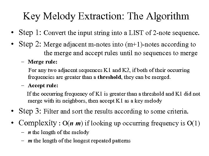 Key Melody Extraction: The Algorithm • Step 1: Convert the input string into a