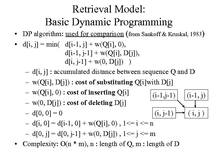 Retrieval Model: Basic Dynamic Programming • DP algorithm: used for comparison (from Sankoff &
