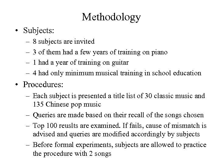 Methodology • Subjects: – – 8 subjects are invited 3 of them had a