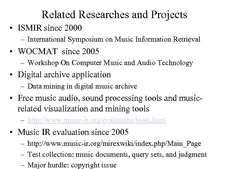 Related Researches and Projects • ISMIR since 2000 – International Symposium on Music Information