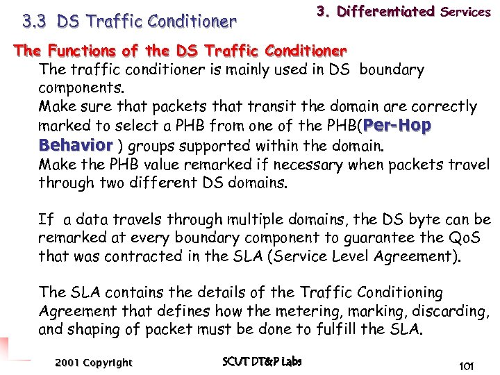 3. 3 DS Traffic Conditioner 3. Differentiated Services The Functions of the DS Traffic