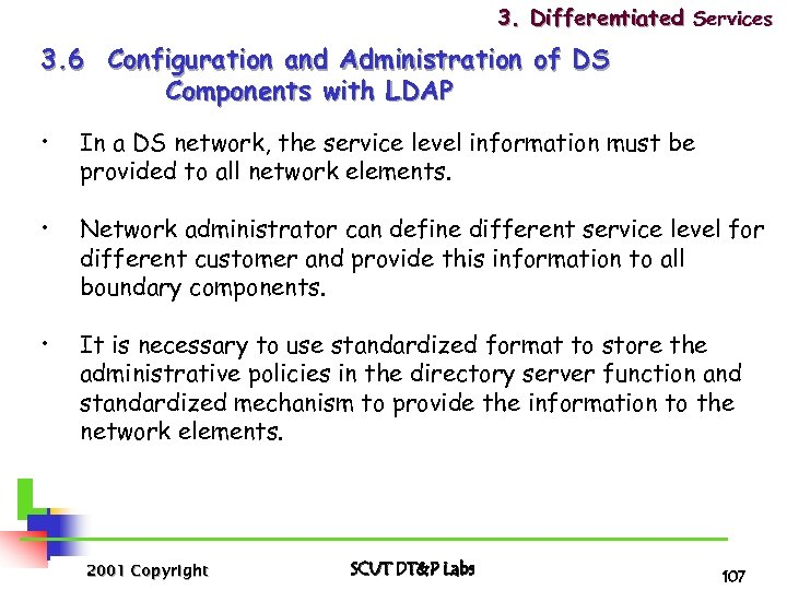 3. Differentiated Services 3. 6 Configuration and Administration of DS Components with LDAP •