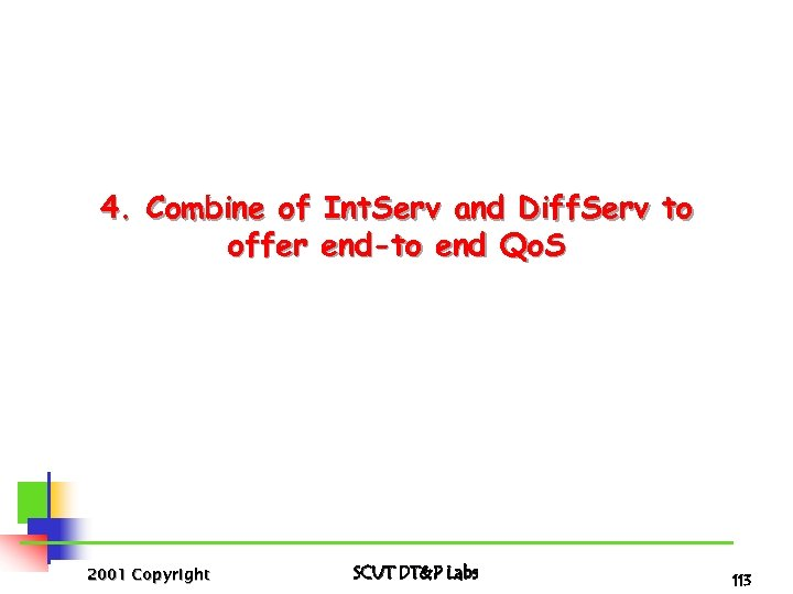 4. Combine of Int. Serv and Diff. Serv to offer end-to end Qo. S