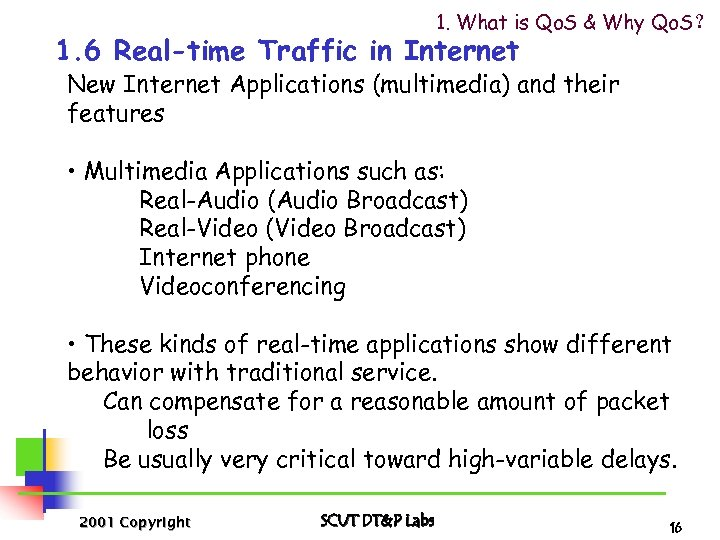 1. What is Qo. S & Why Qo. S? 1. 6 Real-time Traffic in
