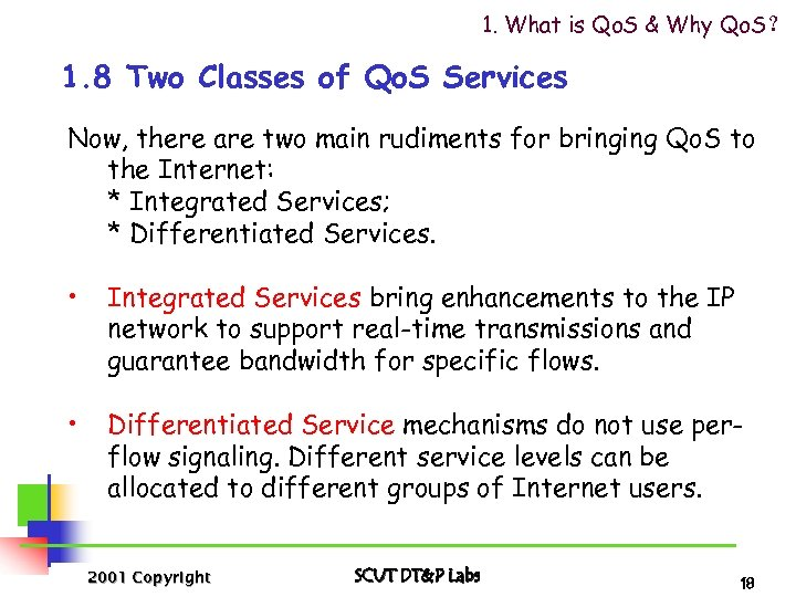 1. What is Qo. S & Why Qo. S? 1. 8 Two Classes of
