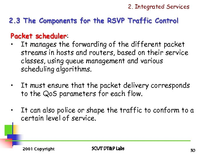 2. Integrated Services 2. 3 The Components for the RSVP Traffic Control Packet scheduler: