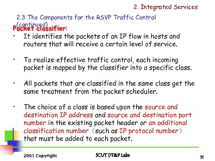2. Integrated Services 2. 3 The Components for the RSVP Traffic Control (continued) Packet