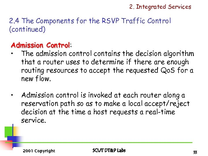 2. Integrated Services 2. 4 The Components for the RSVP Traffic Control (continued) Admission
