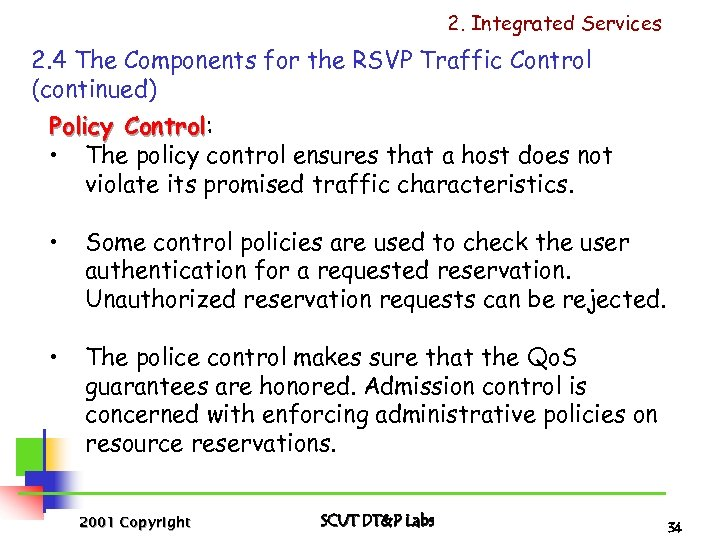 2. Integrated Services 2. 4 The Components for the RSVP Traffic Control (continued) Policy