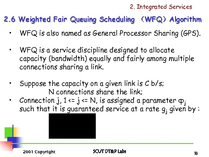 2. Integrated Services 2. 6 Weighted Fair Queuing Scheduling (WFQ)Algorithm • WFQ is also