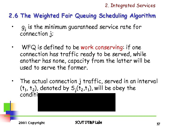2. Integrated Services 2. 6 The Weighted Fair Queuing Scheduling Algorithm • gj is