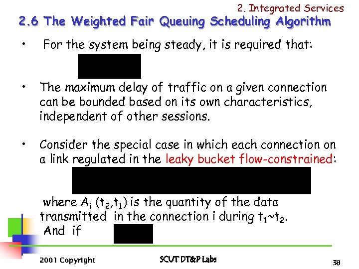 2. Integrated Services 2. 6 The Weighted Fair Queuing Scheduling Algorithm • For the