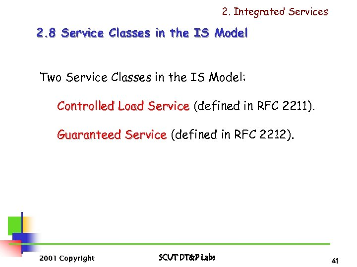 2. Integrated Services 2. 8 Service Classes in the IS Model Two Service Classes