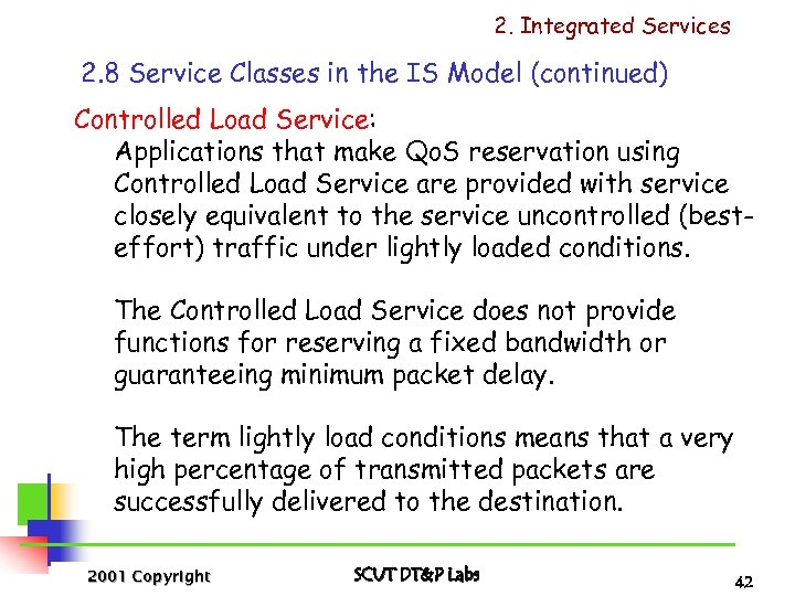 2. Integrated Services 2. 8 Service Classes in the IS Model (continued) Controlled Load
