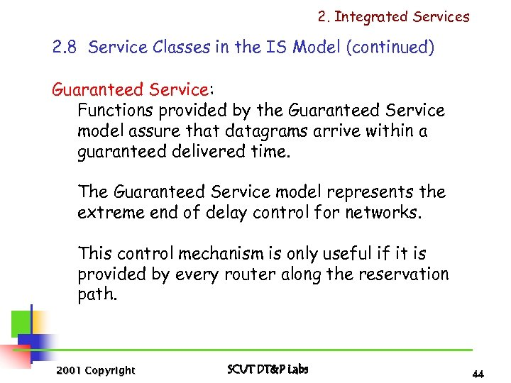 2. Integrated Services 2. 8 Service Classes in the IS Model (continued) Guaranteed Service: